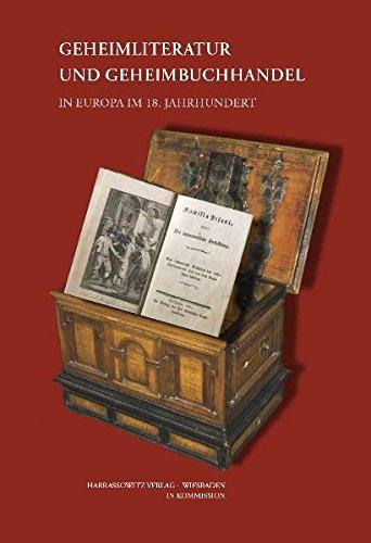Geheimliteratur Und Geheimbuchhandel In Europa Im 18. Jahrhundert  Wolfenbütteler Schriften Zur Geschichte Des Buchwesens Band 47