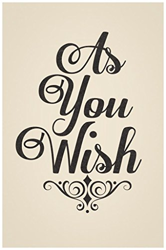 As You Wish Quote Art Print Movie Poster 24x36 inch