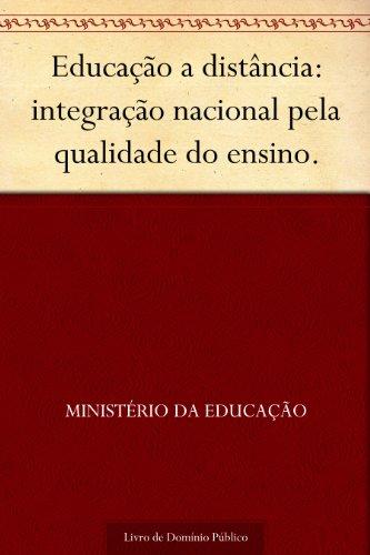 Educação a distância: integração nacional pela qualidade do ensino.
