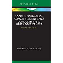 Social Sustainability, Climate Resilience and Community-Based Urban Development: What About the People?