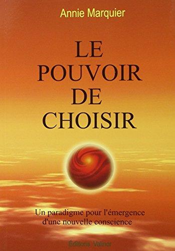 Le Pouvoir de Choisir (French Edition) par Annie Marquier