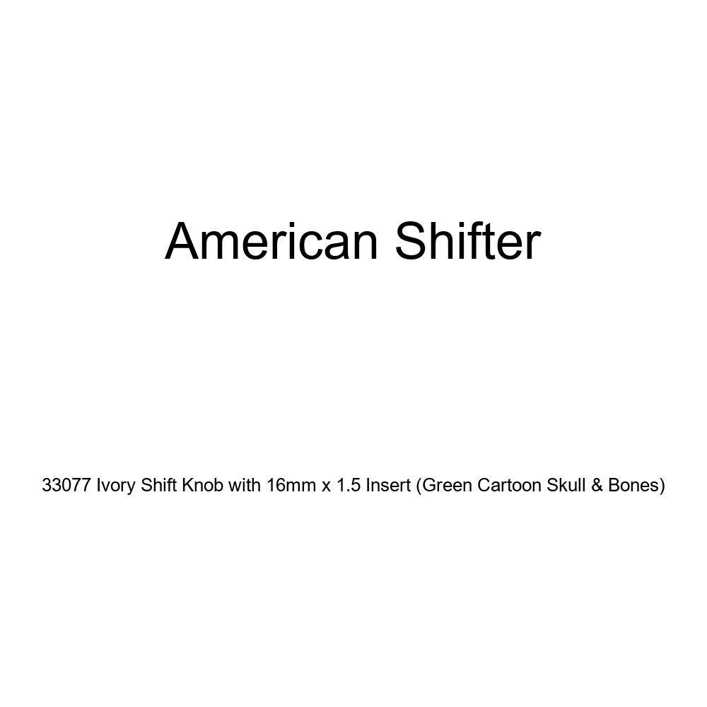 Green Cartoon Skull /& Bones American Shifter 33077 Ivory Shift Knob with 16mm x 1.5 Insert
