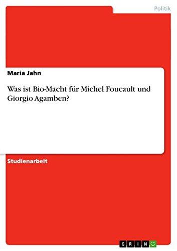 Was ist Bio-Macht für Michel Foucault und Giorgio Agamben?