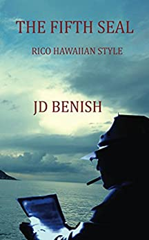 The Fifth Seal- RICO Hawaiian Style: RICO Hawaiian Style by [Benish, J.D.]