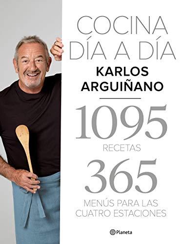 Cocina día a día: 1095 recetas. 365 menús para las cuatro estaciones (Planeta Cocina) por Karlos Arguiñano