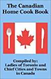 The Canadian Home Cook Book, Ladies of Toronto, 1589639731