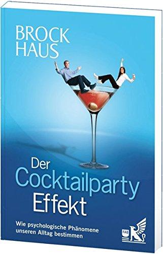 Der Cocktailparty-Effekt: Wie psychologische Phänomene unseren Alltag bestimmen