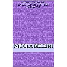 Architettura dei calcolatori e sistemi operativi (University Vol. 9) (Italian Edition)