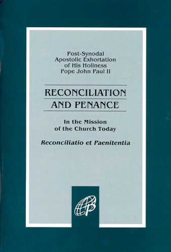 Reconciliation and Penance in the Mission of the Church Today pdf