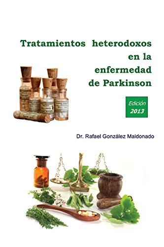Descargar Libro Tratamientos Heterodoxos En La Enfermedad De Parkinson Dr. Rafael Gonzalez Maldonado