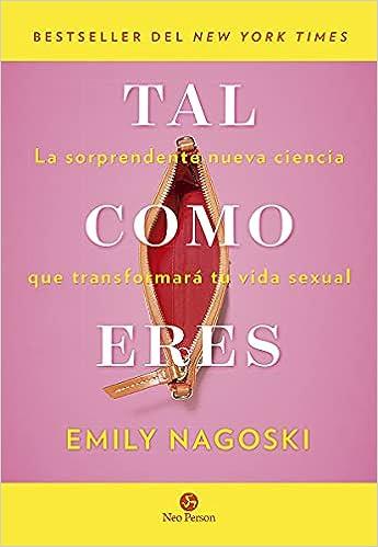Tal como eres de Emily Nagoski