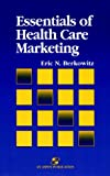 Essentials of Health Care Marketing, Berkowitz, Eric N., 0834206870