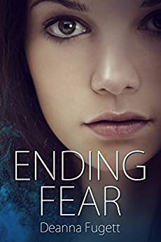 Ending Fear: Book One of the Gliding Lands by [Fugett, Deanna]