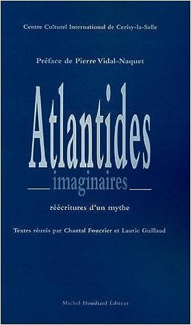 Livres gratuits en ligne Atlandides imaginaires : Réécritures d'un mythe epub pdf