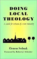 Doing Local Theology: A Guide for Artisans of a New Humanity (Faith and Cultures)