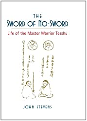 The Sword of No-Sword: Life of the Master Warrior Tesshu