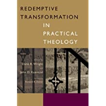 Redemptive Transformation In Practical Theology: Essays In Honor Of James E. Loder, Jr.