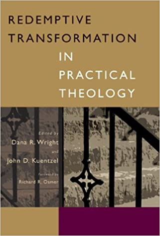 redemptive transformation in practical theology essays in honor  redemptive transformation in practical theology essays in honor of james e loder jr dana r wright 9780802826893 com books