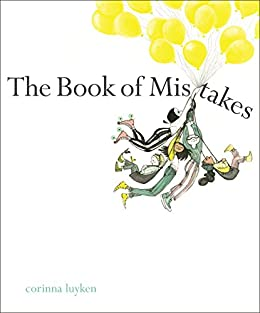 The book of mistakes kindle edition by corinna luyken children the book of mistakes by luyken corinna fandeluxe Image collections