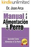 Manual de La Alimentacion del Perro (Spanish Edition)