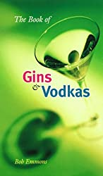 The Book of Gins and Vodkas: A Complete Guide