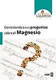 Contestando a sus preguntas sobre el magnesio: 1 (Biblioteca Ana María Lajusticia)