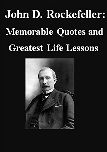 Amazon John D Rockefeller Memorable Quotes And Greatest Life