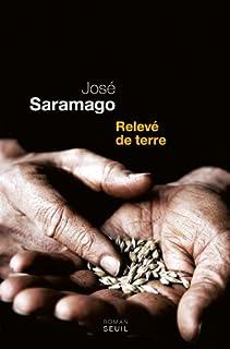 Relevé de terre : roman, Saramago, José