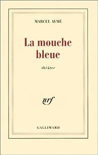 La mouche bleue par Marcel Aymé