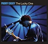 The Lucky One by Paddy Casey (2004-04-13)