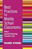Best Practices for Middle School Classrooms: What Award-Winning Teachers Do