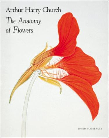 Arthur Harry Church:The Anatomy of Flowers: David Mabberley ...