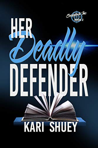 Her Deadly Defender (Securitech Inc. Series Book 2) by [Shuey, Kari]
