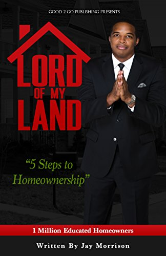 Lord of My Land: 5 Steps to Homeownership cover