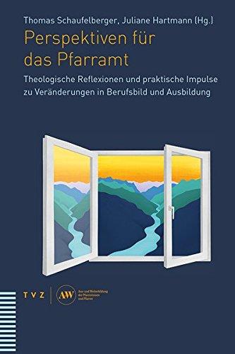 Perspektiven fr das Pfarramt: Theologische Reflexionen und praktische Impulse zu Veränderungen in Berufsbild und Ausbildung (German Edition) pdf epub
