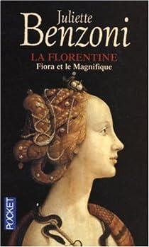 La Florentine, Tome 1 : Fiora et le Magnifique par Benzoni