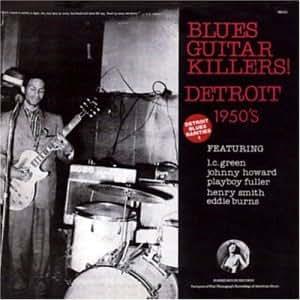 Detroit Blues Rarities V.1: Blues Guitar Killers