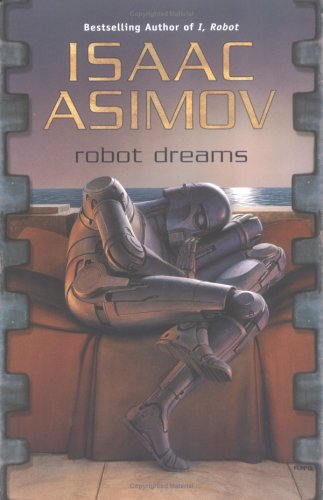 Download Robot Dreams (Masterworks of Science Fiction and Fantasy) PDF