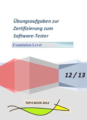Basiswissen Softwaretest (Foundation Level) Übungen Fragen zur TEST Zertifizierung (wie ISTQB) Fragenkatalog 2012 (Foundation-Level) (German Edition)