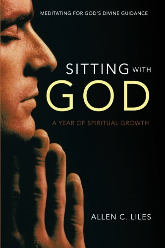 Sitting with God: Meditating for God's Divine Guidance