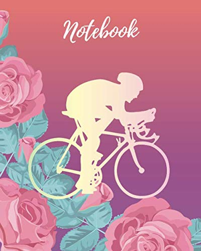 Notebook: Bike Girl & Pink Rose - Lined Notebook, Diary, Track, Log Book or Journal - Gift for Women, Mountain Bikers, Cyclists, Bicycles Fans, Cycling Lover - (8 x10