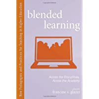 Blended Learning: Across the Disciplines, Across the Academy
