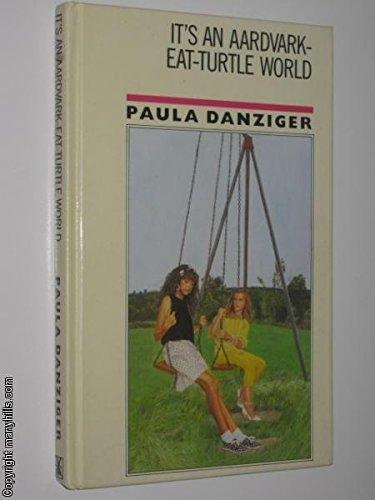 Its An Aardvark Eat Turtle World By Paula Danziger 1987 06 01