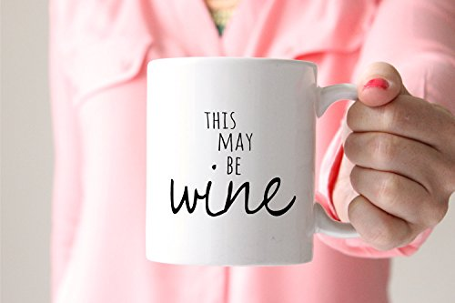 Funny Coffee Mug | This May Be Wine Mug | Gift for Coworker | Funny Mug for Her | Funny Mom Mugs
