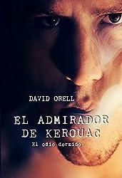 El admirador de Kerouac: El odio dormido (Spanish Edition)