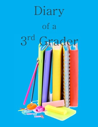 Download Diary of a 3rd Grader: A Write and Draw Journal PDF