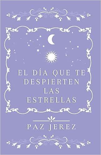 El día que te despierten las estrellas de Paz Jerez