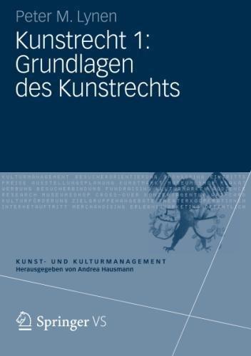 Kunstrecht 1: Grundlagen des Kunstrechts (Kunst- und Kulturmanagement) Taschenbuch – 9. Oktober 2012 Peter M. Lynen Springer VS 3531182765 Öffentliches Recht