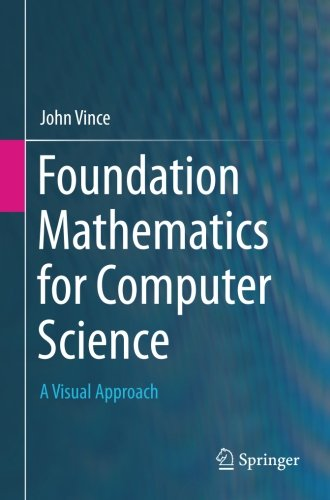 Foundation Mathematics for Computer Science: A Visual Approach ()