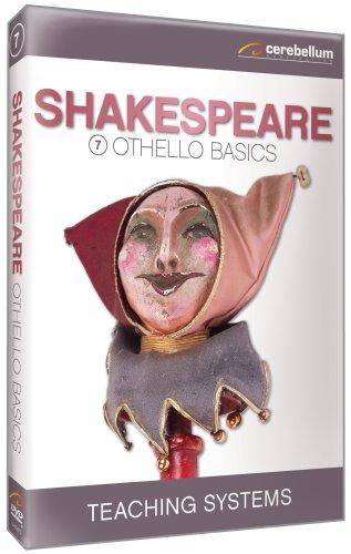 Teaching Systems Shakespeare Module 7: Othello Basics